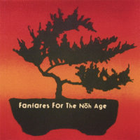 Fanfares For The Noh Age — Free Jazz Posse
