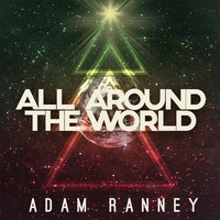 All Around the World — Adam Ranney