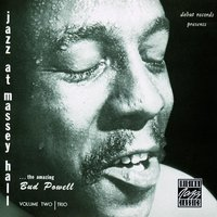 Jazz At Massey Hall, Volume 2 — Bud Powell Trio, Bill Powell Trio