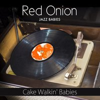 Cake Walkin' Babies — Red Onion Jazz Babies