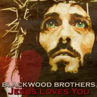 Blessed Jesus Loves You — Blackwood Brothers