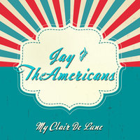 My Clair De Lune — Jay, THE AMERICANS, Jay, The Americans