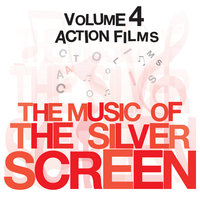 The Music Of The Silver Screen - Action Films Vol. 4 — BBC Orchestra