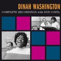 Complete Recordings (feat. Don Costa) — Don Costa, Dinah Washington