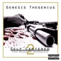 Self Centered 2 — Genesis Thegenius