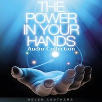 The Power in Your Hands Audio Collection — Helen Leathers