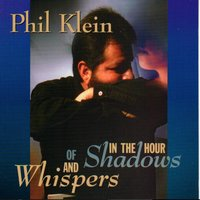 In the Hour of Shadows and Whispers — Phil Klein
