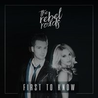 First to Know — The Rebel Roads