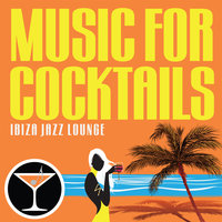 Music For Cocktails: Ibiza Jazz Lounge — сборник