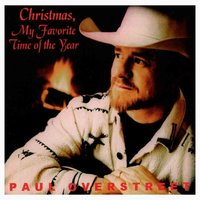 Christmas, My Favorite Time of Year — Paul Overstreet
