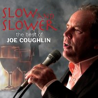 Slow and Slower - The Best of Joe Coughlin — Joe Coughlin