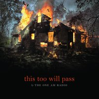 This Too Will Pass — The One AM Radio