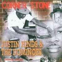 Corner Stone — Justin Hinds, The Dominoes, Justin Hinds And The Dominoes