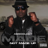 Made Not Made Up — Absooloot