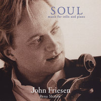 Soul; Music for Cello and Piano — John Friesen & Rena Sharon