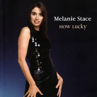 How Lucky — Melanie Stace