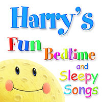 Fun Bedtime and Sleepy Songs For Harry — Eric Quiram, Julia Plaut, Michelle Wooderson, Ingrid DuMosch, The London Fox Players