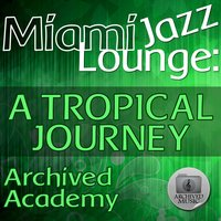 Miami Jazz Lounge: A Tropical Journey — Archived Academy