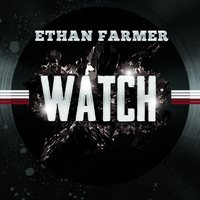 Watch - Single — Ethan Farmer