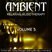 Ambient Relaxing Music Therapy, Vol. 5 — сборник