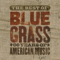 The Best Of Can't You Hear Me Callin' - Bluegrass: 80 Years Of American Music — сборник