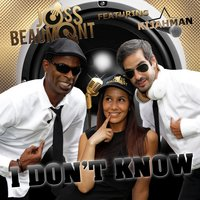 I Don't Know — Kijahman, Joss Beaumont