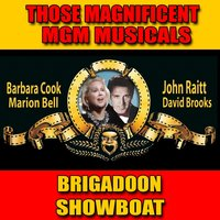 "Those Magnificent MGM Musicals: ""Brigadoon"" and ""Showboat"" — Original Broadway Cast of Showboat"