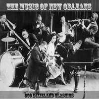 The Music of New Orleans 300 Dixieland Classics — сборник
