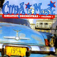 Cuba Is Music; Greatest Orchestras, Vol. 1 — сборник
