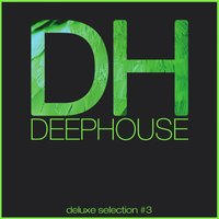 Deep House Deluxe Selection #3 — сборник
