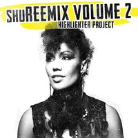 ShureeMIX, Vol. 2: Highlighter Project — Shuree