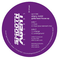 Gotta Have House — Stacy Kidd