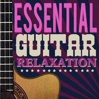 Essential Guitar Relaxation — Relaxing Guitar for Massage, Yoga and Meditation, Soft Guitar Music, Guitar del Mar, Guitar del Mar|Relaxing Guitar for Massage, Yoga and Meditation|Soft Guitar Music