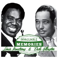 Invaluable Memories: Louis Armstrong, Duke Ellington — Louis Armstrong, Duke Ellington