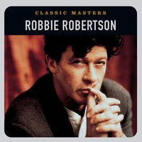 Classic Masters — Robbie Robertson