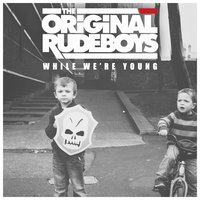 While We're Young — The Original Rudeboys