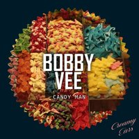 Candy Man — Bobby Vee
