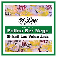 51 Lex Presents Polina Ber Nego — Shirati Luo Voice Jazz