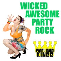Wicked Awesome Party Rock — Party Band Kings