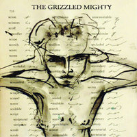 The Grizzled Mighty — The Grizzled Mighty
