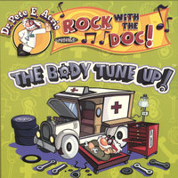 The Body Tune Up — Dr. Pete E. Atric's Rock With The Doc