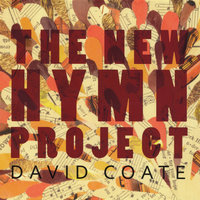 The New Hymn Project — David Coate