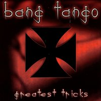Greatest Tricks — Bang Tango