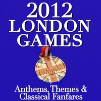 2012 London Games - Anthems, Themes & Classical Fanfares — сборник