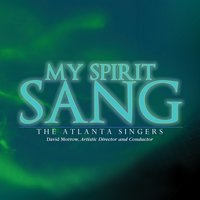 My Spirit Sang — The Atlanta Singers