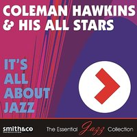 It's All About Jazz — Coleman Hawkins