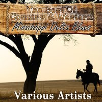 The Best Of Country & Western - Mississippi Delta Blues — сборник