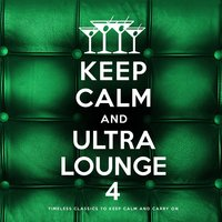 Keep Calm and Ultra Lounge 4 — сборник