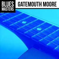 Blues Masters: Gatemouth Moore — Gatemouth Moore