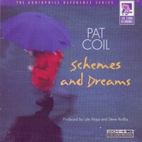 Schemes and Dreams — Pat Coil